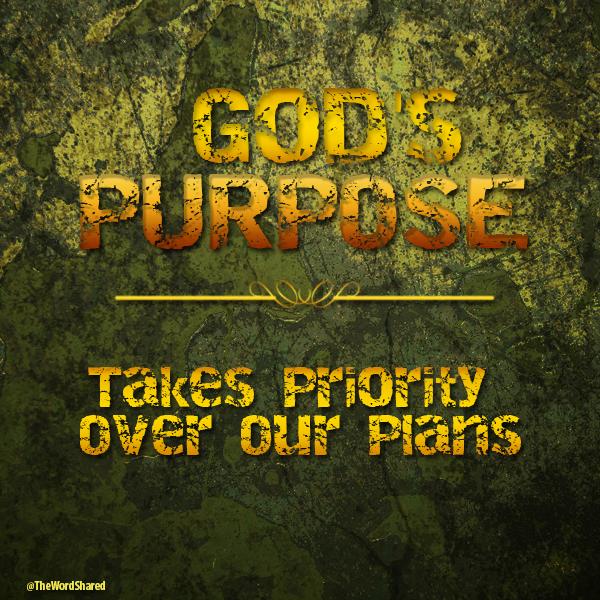 Gods Purpose takes Priority