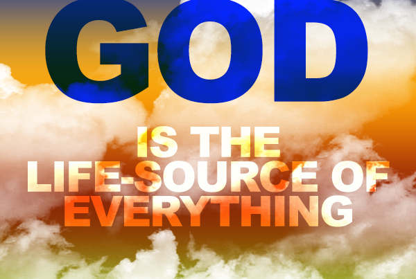 God Is The Life Source