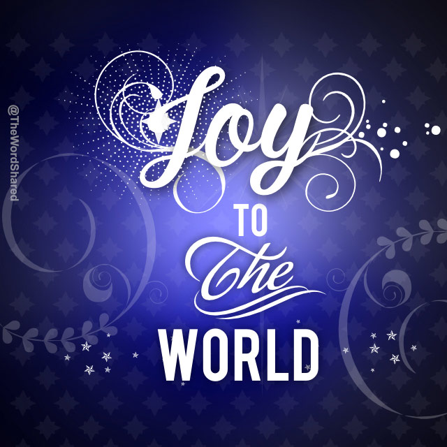 Joy to the World - The Word Shared