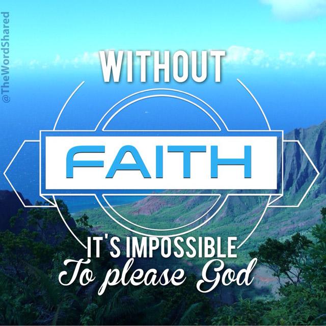 Please God With Faith