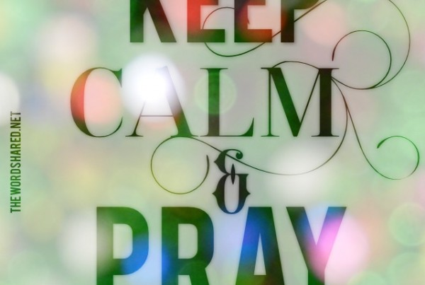 Keep Calm and Pray