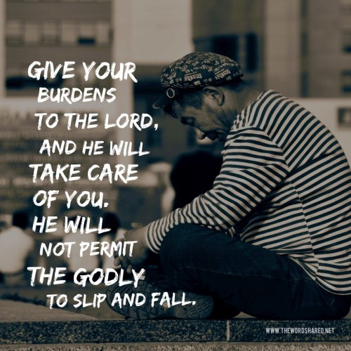 Give Your burdens to the Lord and He will Take Care of You