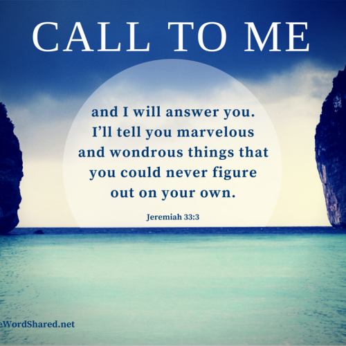 Call to me and I will Answer