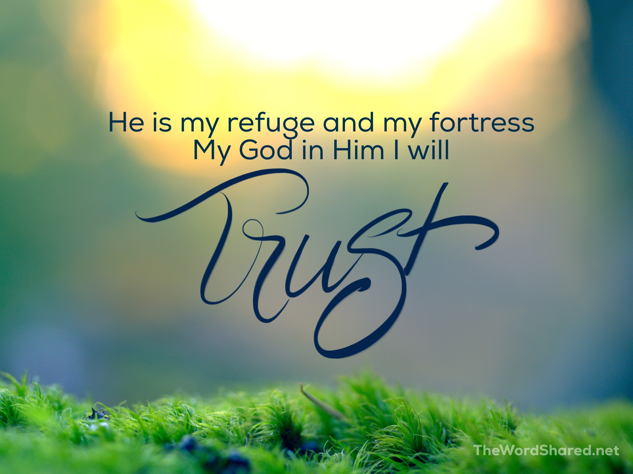 He Is My Refuge And My Fortress The Word Shared