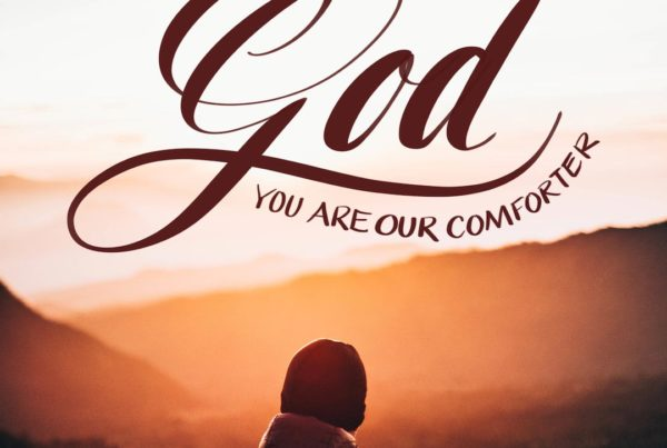God You Are Our Comforter