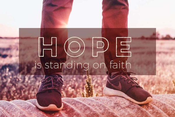 Hope is Standing on Faith