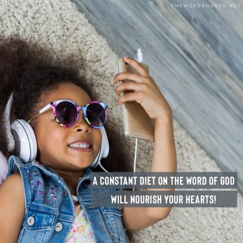 A constant diet on the word of God