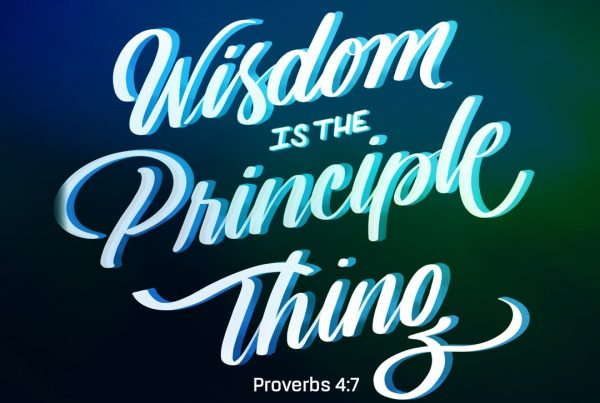 Wisdom is the Principle Thing