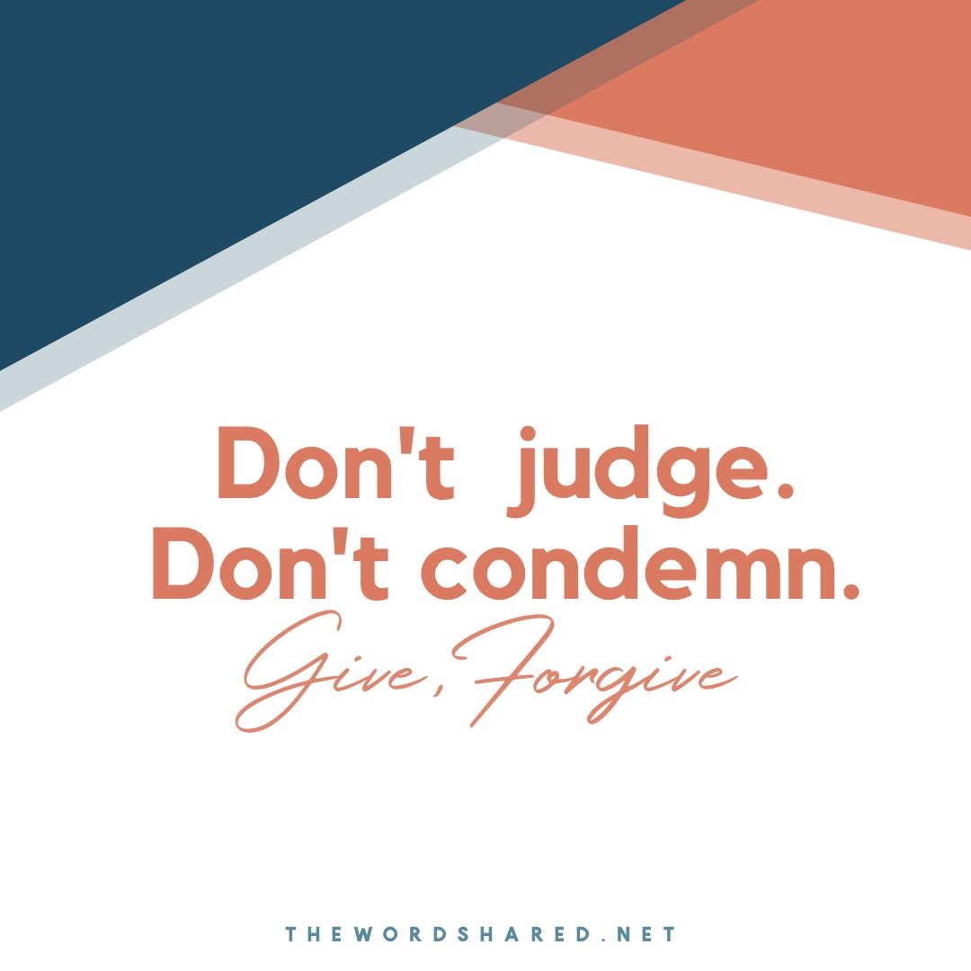 Don't Judge Don't Condemn
