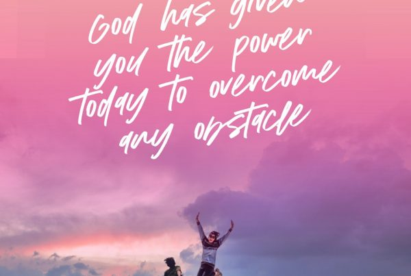 God Has Given You The Power to Overcome