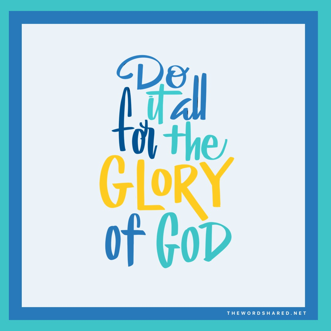 Do it all for the glory of God