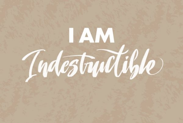 I am indestructible