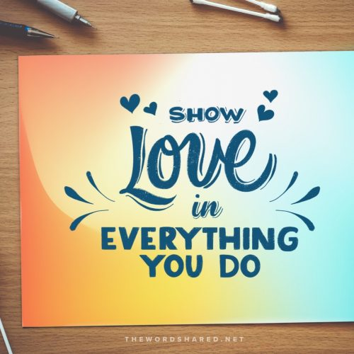 Show love in everything you do