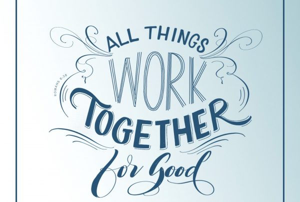 All things work together for good for Good Scripture