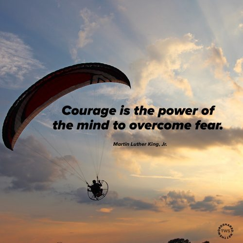 MLK Quote -Courage Is The Power of the Mind to Overcome Fear -Quote