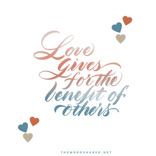 Love Gives for the Benefit of Others