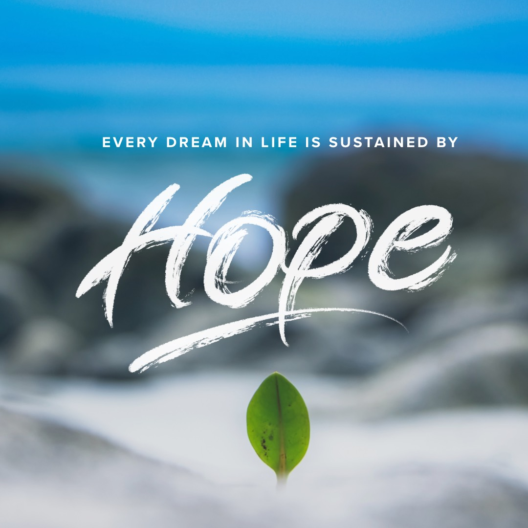 Every Dream in Life is sustained by Hope