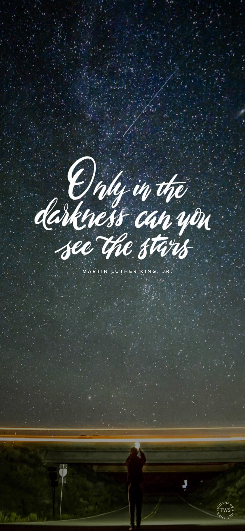 Only in darkness can you see the stars