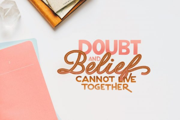 Doubt and believe cannot live together