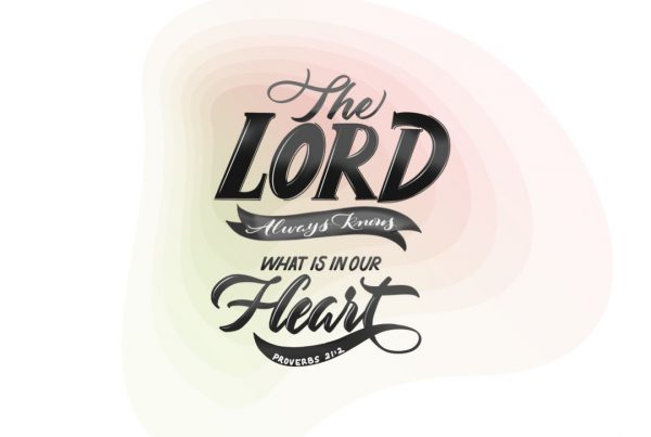 The Lord Knows What's In Your Heart