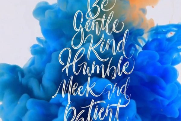 Be Gentle kind humble meek and patient2