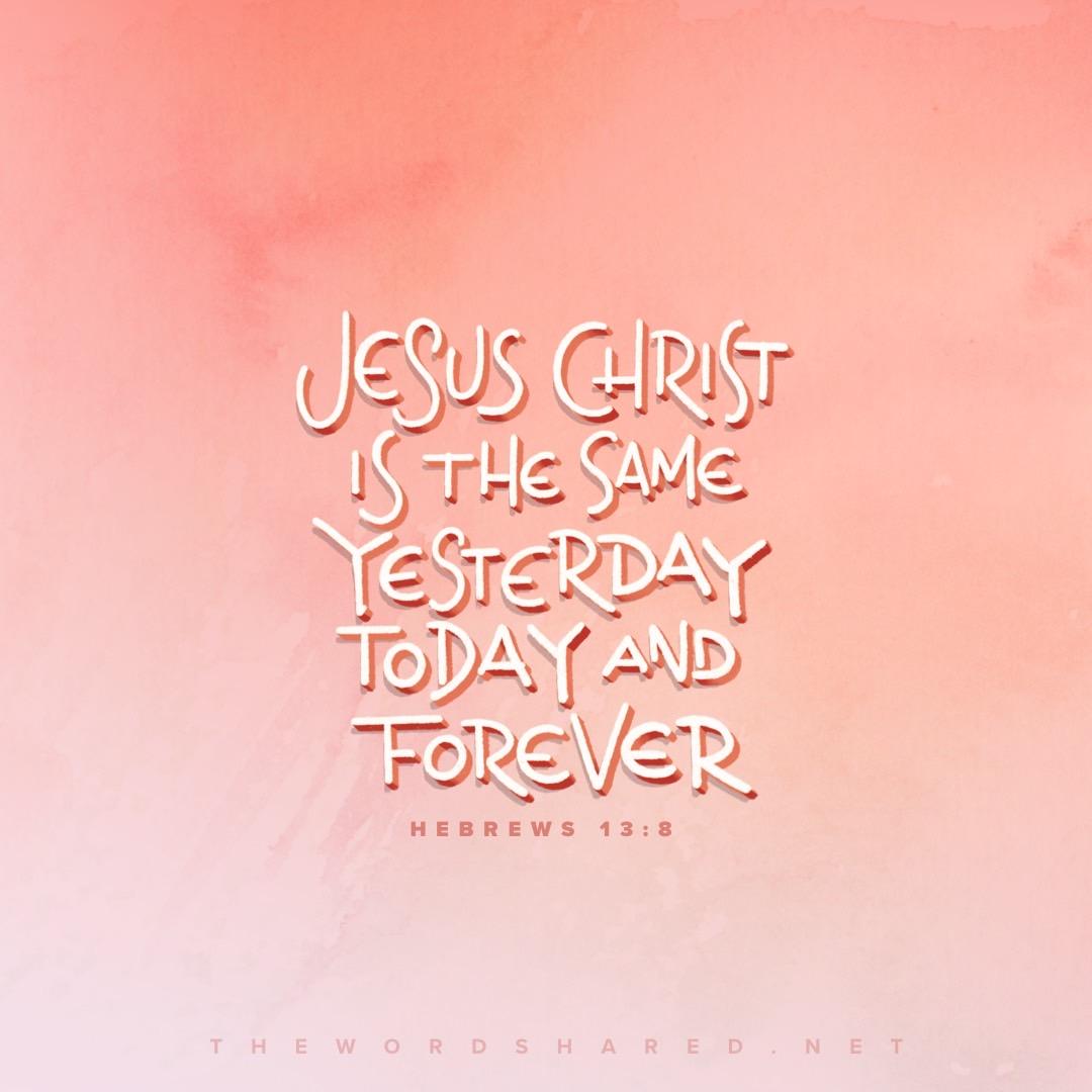 Jesus Christ is the same
