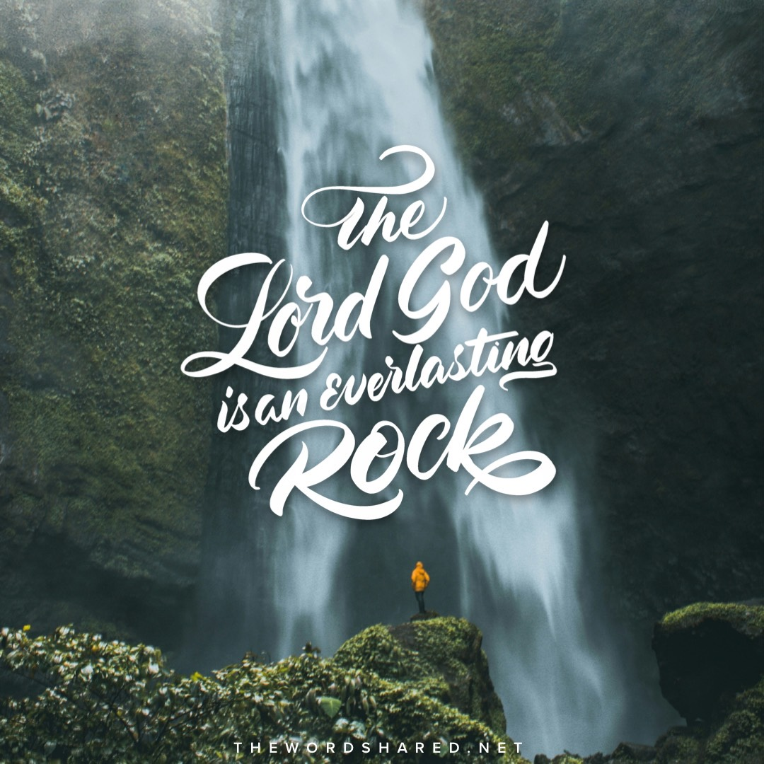 The Lord God is an everlasting Rock